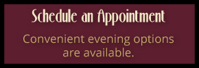 Schedule an appointment - Convenient evening options are available.